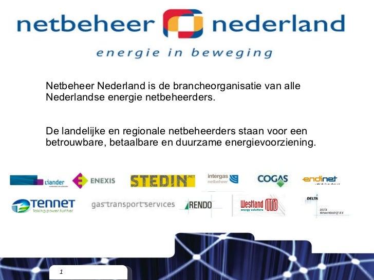Netbeheer Nederland is de brancheorganisatie van alle Nederlandse energie netbeheerders. De landelijke en regionale netbeh...