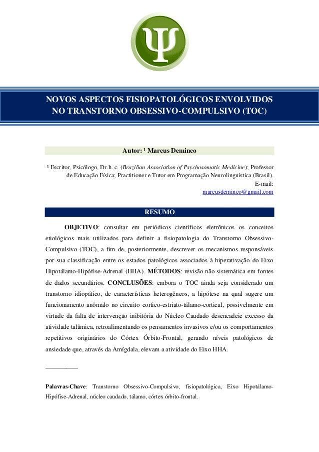 Autor: ¹ Marcus Deminco ¹ Escritor, Psicólogo, Dr.h. c. (Brazilian Association of Psychosomatic Medicine); Professor de Ed...