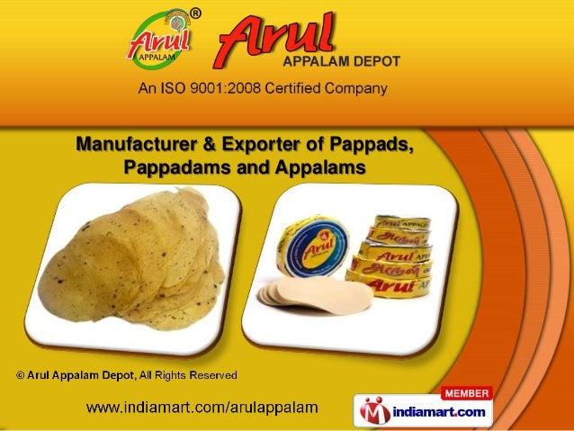 Manufacturer & Exporter of Pappads,    Pappadams and Appalams