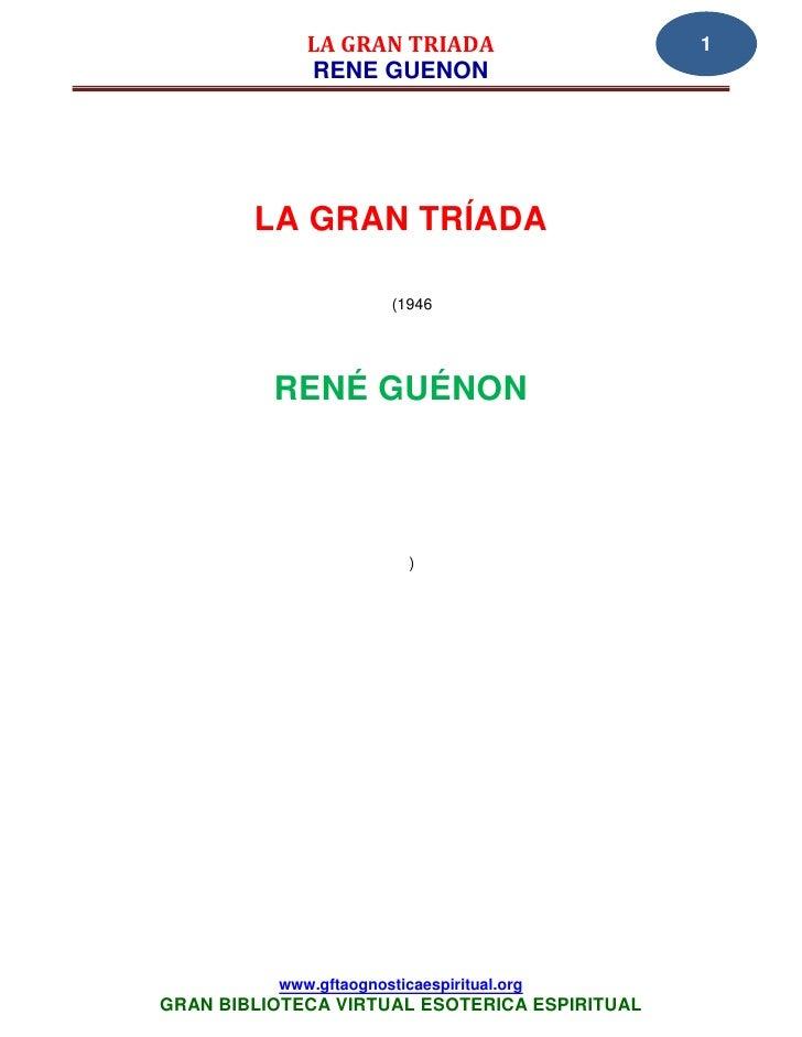 LA GRAN TRIADA                    1             RENE GUENON        LA GRAN TRÍADA                        (1946          RE...