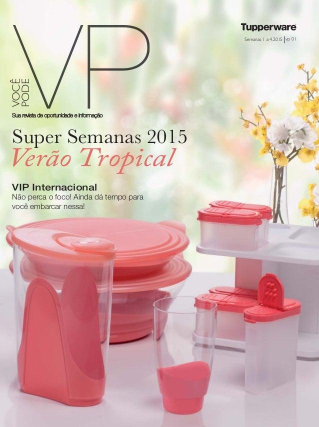 vp 01Semanas 1 a 4.2015 Sua revista de oportunidade e informação VOCÊ PODE Super Semanas 2015 Verão Tropical VIP Internaci...