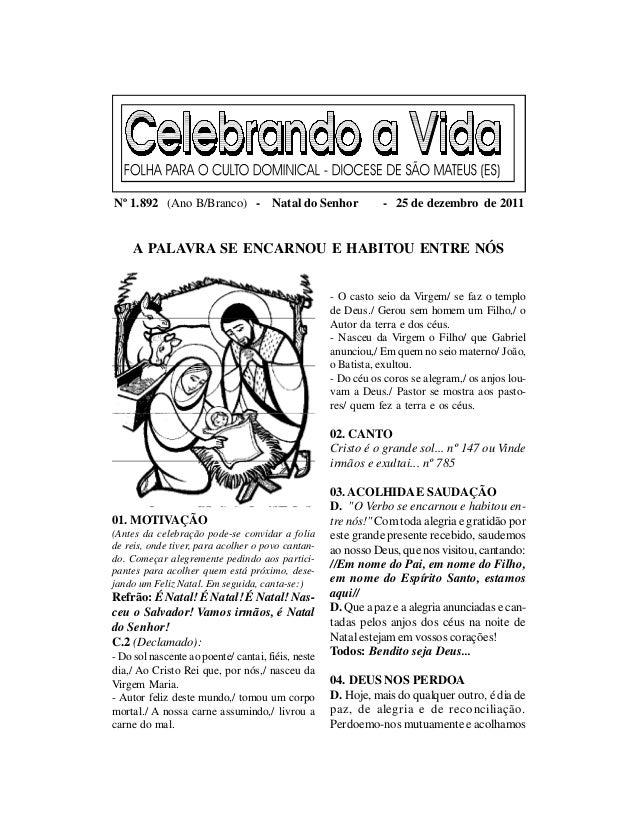 Nº 1.892 (Ano B/Branco) - Natal do Senhor                      - 25 de dezembro de 2011     A PALAVRA SE ENCARNOU E HABITO...