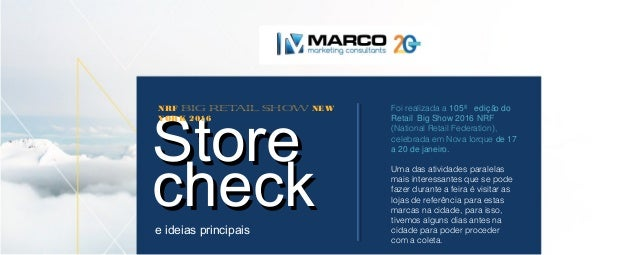 StoreStore checkcheck Foi realizada a 105ª ediç ão do Retail Big Show 2016 NRF (National Retail Federation), celebrada em ...