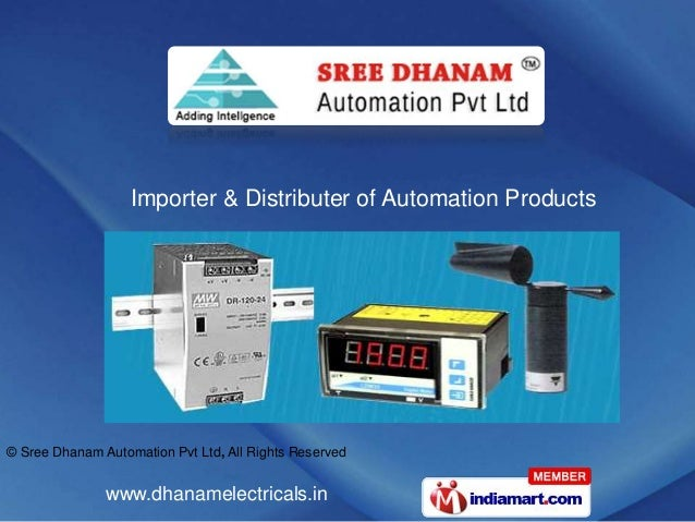 Importer & Distributer of Automation Products  © Sree Dhanam Automation Pvt Ltd, All Rights Reserved  www.dhanamelectrical...