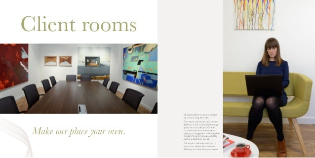 Client rooms Make our place your own. Dedicated client rooms are available for short or long term hire. Our rooms can be u...
