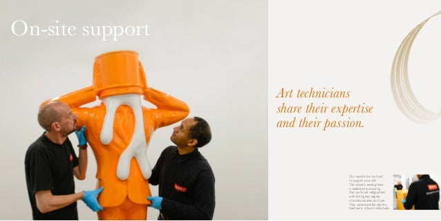 Art technicians share their expertise and their passion. On-site support Our experts are on-hand to support your visit. Th...
