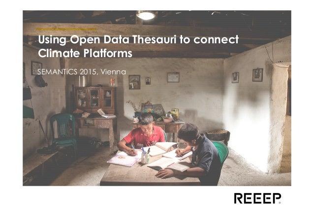 Using Open Data Thesauri to connect Climate Platforms SEMANTiCS 2015, Vienna