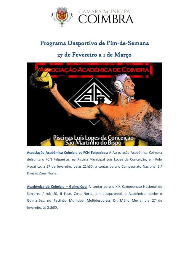 Programa Desportivo de Fim-de-Semana 27 de Fevereiro a 1 de Março Associação Académica Coimbra vs FCN Felgueiras: A Associ...