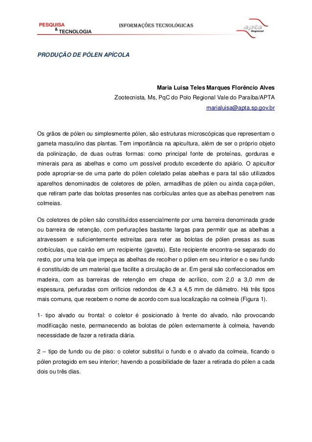 PRODUÇÃO DE PÓLEN APÍCOLA Maria Luisa Teles Marques Florêncio Alves Zootecnista, Ms, PqC do Polo Regional Vale do Paraíba/...