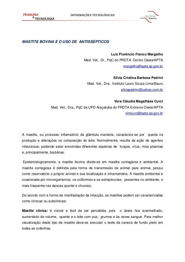 MASTITE BOVINA E O USO DE ANTISSÉPTICOS Luiz Florêncio Franco Margatho Med. Vet., Dr., PqC do PRDTA Centro Oeste/APTA marg...