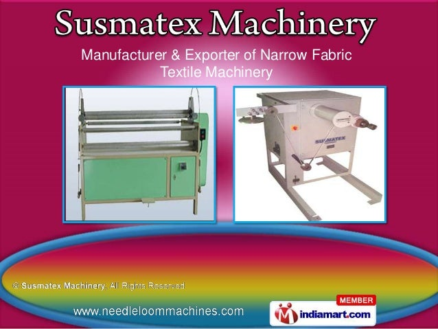 Manufacturer & Exporter of Narrow Fabric           Textile Machinery