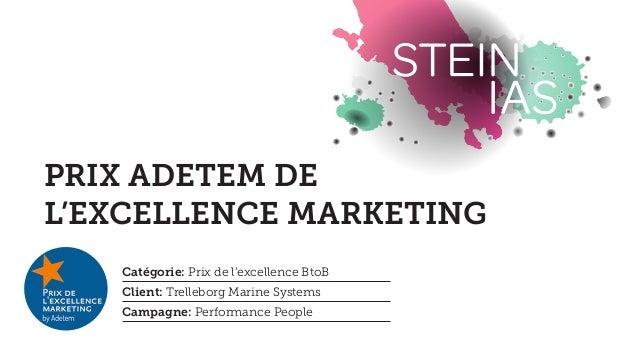 PRIX ADETEM DE L'EXCELLENCE MARKETING Catégorie: Prix de l'excellence BtoB Client: Trelleborg Marine Systems Campagne: Per...