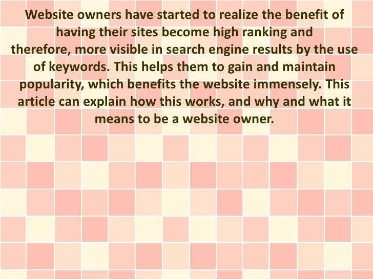 Website owners have started to realize the benefit of        having their sites become high ranking andtherefore, more vis...