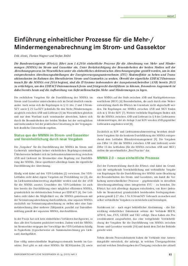 RECHT 83ENERGIEWIRTSCHAFTLICHE TAGESFRAGEN 65. Jg. (2015) Heft 3 Die rechtlichen Vorgaben für die Durchführung der MMMA im...