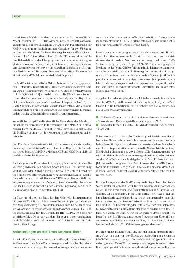 RECHT 84 ENERGIEWIRTSCHAFTLICHE TAGESFRAGEN 65. Jg. (2015) Heft 3 praktizierten MMMA und dem neuen zum 1.4.2016 eingeführt...