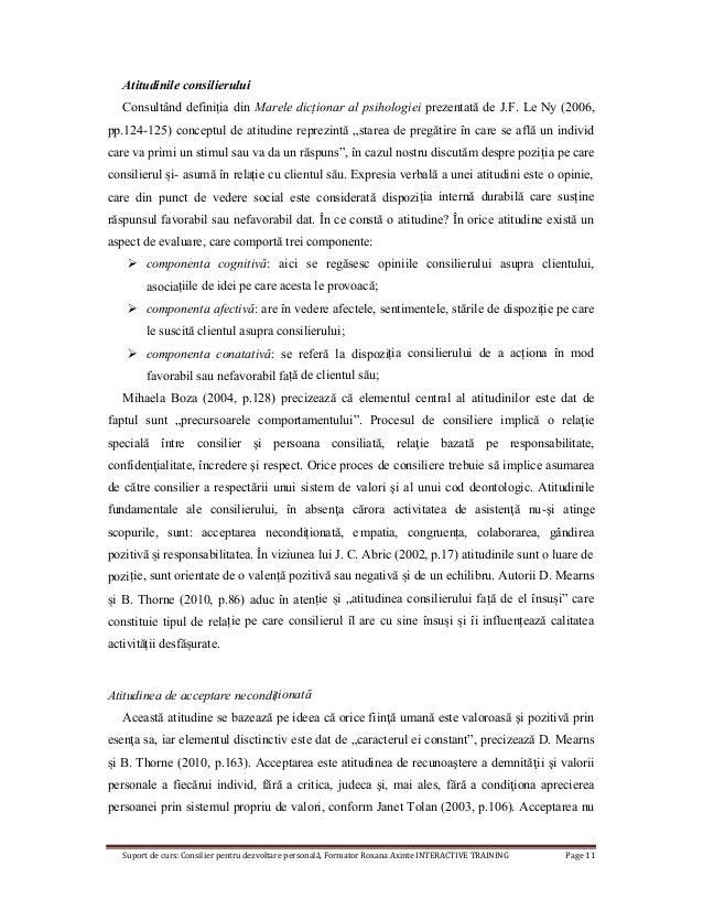Suport de curs: Consilier pentru dezvoltare personală, Formator Roxana Axinte INTERACTIVE TRAINING Page 11 Atitudinile con...