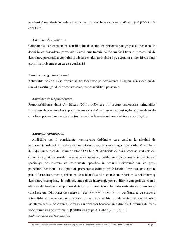 Suport de curs: Consilier pentru dezvoltare personală, Formator Roxana Axinte INTERACTIVE TRAINING Page 14 pe client să ma...