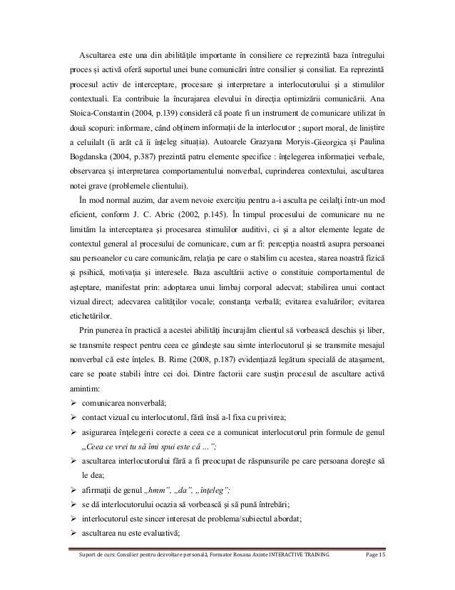 Suport de curs: Consilier pentru dezvoltare personală, Formator Roxana Axinte INTERACTIVE TRAINING Page 15 Ascultarea este...