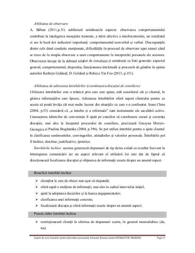 Suport de curs: Consilier pentru dezvoltare personală, Formator Roxana Axinte INTERACTIVE TRAINING Page 17 Abilitatea de o...