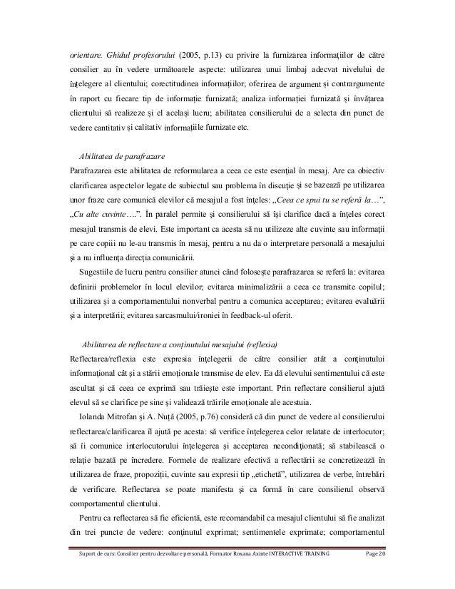 Suport de curs: Consilier pentru dezvoltare personală, Formator Roxana Axinte INTERACTIVE TRAINING Page 20 orientare. Ghid...