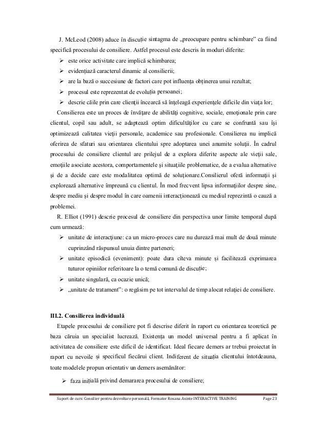 Suport de curs: Consilier pentru dezvoltare personală, Formator Roxana Axinte INTERACTIVE TRAINING Page 23 J. McLeod (2008...