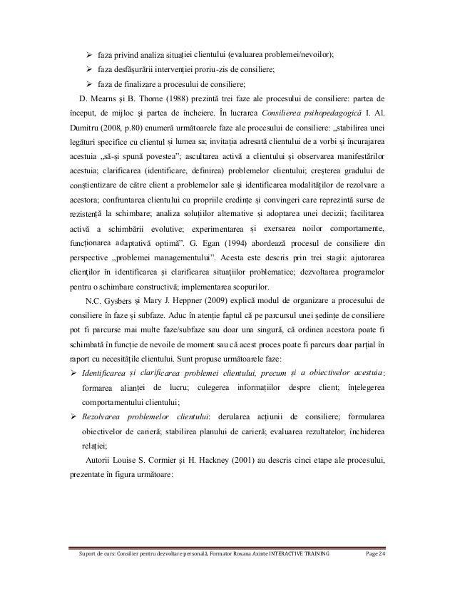 Suport de curs: Consilier pentru dezvoltare personală, Formator Roxana Axinte INTERACTIVE TRAINING Page 24  faza privind ...