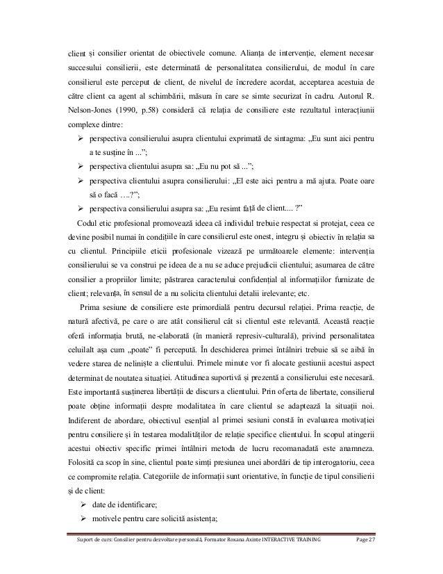 Suport de curs: Consilier pentru dezvoltare personală, Formator Roxana Axinte INTERACTIVE TRAINING Page 27 client și consi...