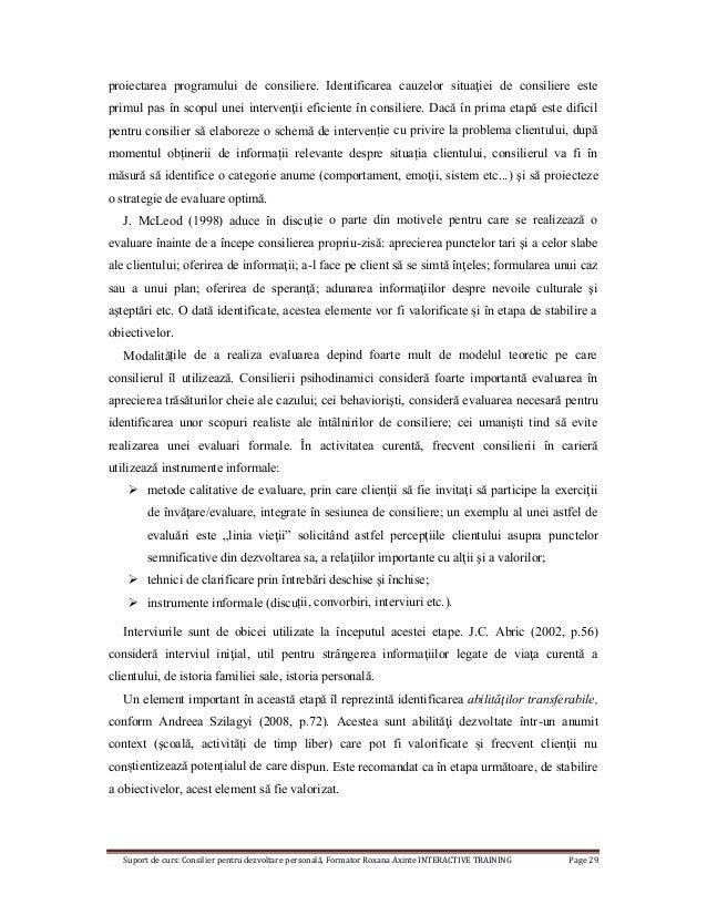 Suport de curs: Consilier pentru dezvoltare personală, Formator Roxana Axinte INTERACTIVE TRAINING Page 29 proiectarea pro...