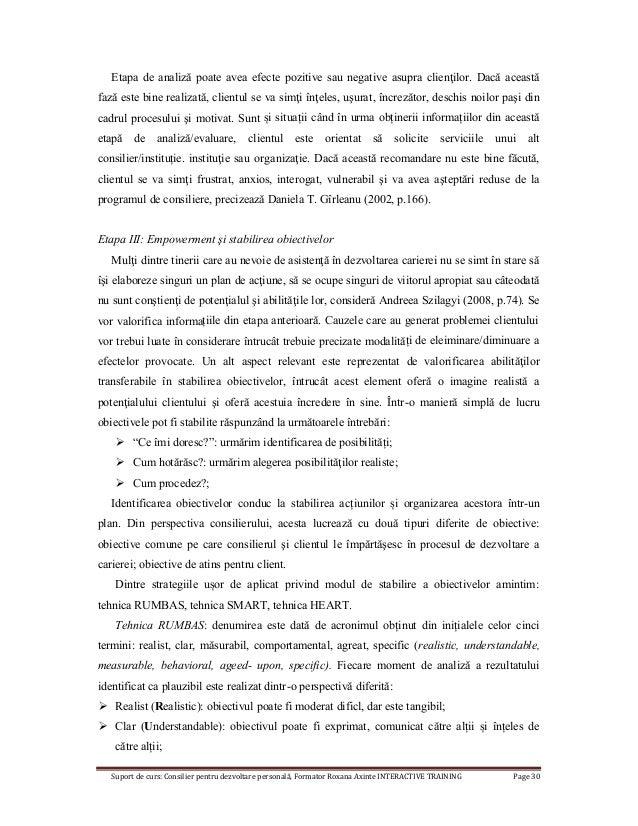 Suport de curs: Consilier pentru dezvoltare personală, Formator Roxana Axinte INTERACTIVE TRAINING Page 30 Etapa de analiz...