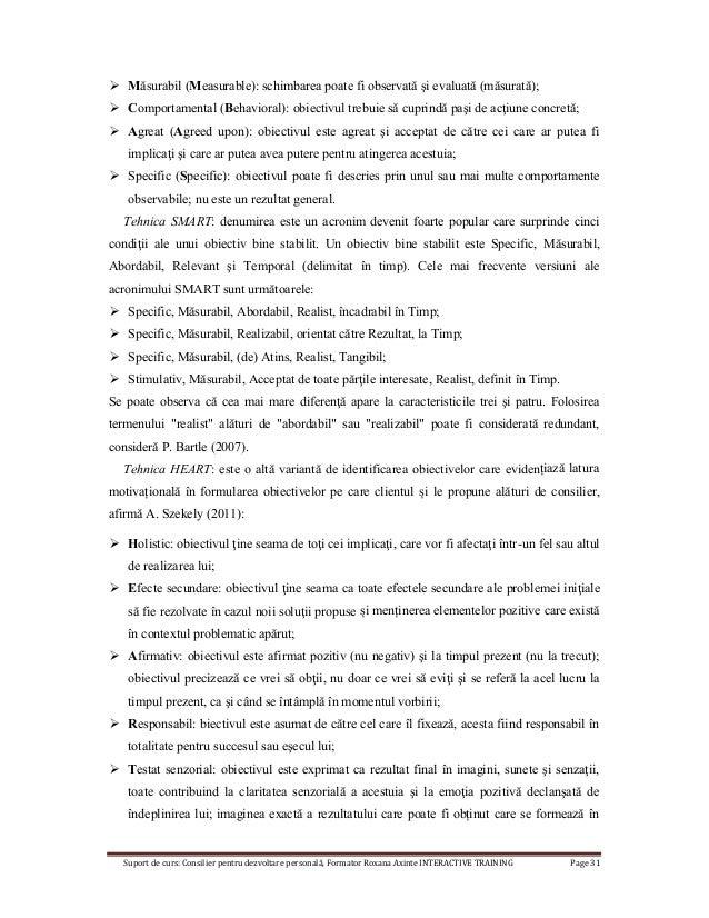 Suport de curs: Consilier pentru dezvoltare personală, Formator Roxana Axinte INTERACTIVE TRAINING Page 31  Măsurabil (Me...