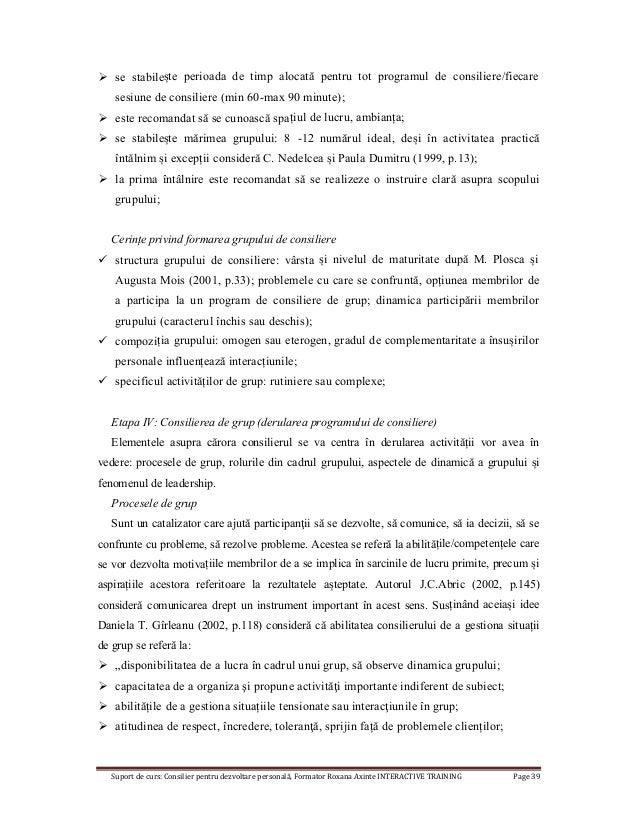 Suport de curs: Consilier pentru dezvoltare personală, Formator Roxana Axinte INTERACTIVE TRAINING Page 39  se stabilește...