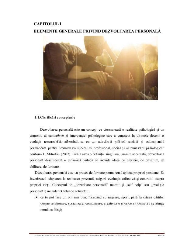 Suport de curs: Consilier pentru dezvoltare personală, Formator Roxana Axinte INTERACTIVE TRAINING Page 4 CAPITOLUL I ELEM...