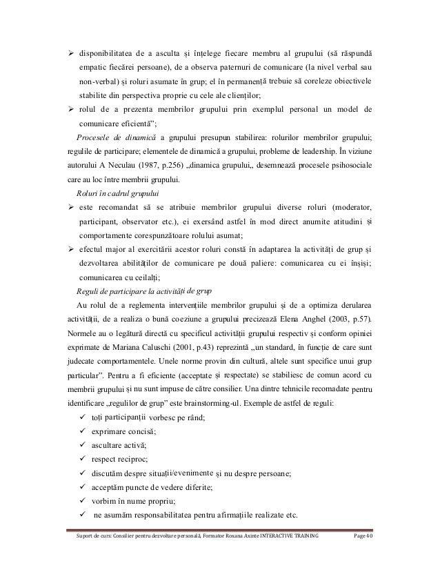 Suport de curs: Consilier pentru dezvoltare personală, Formator Roxana Axinte INTERACTIVE TRAINING Page 40  disponibilita...