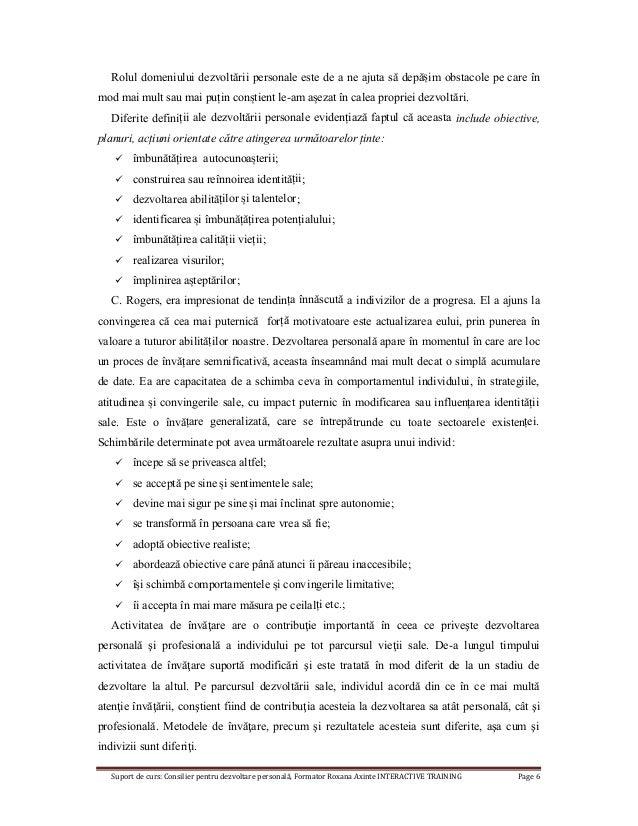 Suport de curs: Consilier pentru dezvoltare personală, Formator Roxana Axinte INTERACTIVE TRAINING Page 6 Rolul domeniului...
