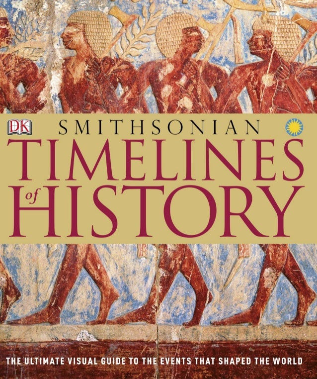 252784414 timelines of history the ultimate visual guide smithsonian