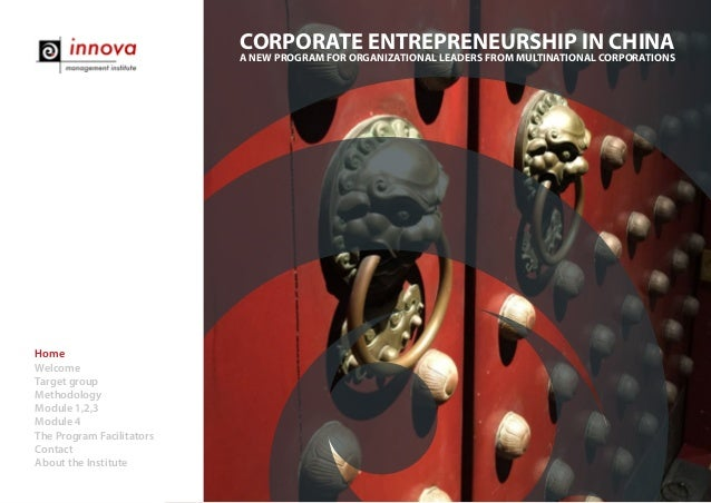 A NEW PROGRAM FOR ORGANIZATIONAL LEADERS FROM MULTINATIONAL CORPORATIONS CORPORATE ENTREPRENEURSHIP IN CHINA Home Welcome ...