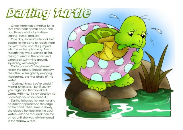 Darling Turtle   Once there was a mother turtle that lived near a small pond. She had three cute baby turtles— Darling, T...