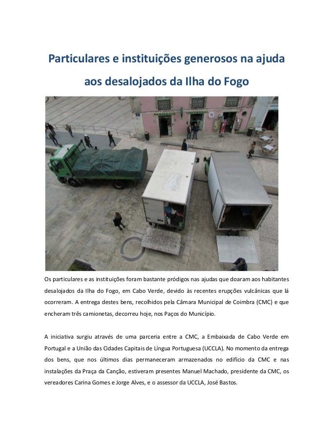 Particulares e instituições generosos na ajuda aos desalojados da Ilha do Fogo Os particulares e as instituições foram bas...
