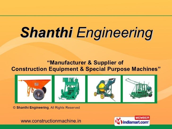 """Shanthi  Engineering """" Manufacturer & Supplier of  Construction Equipment & Special Purpose Machines"""""""
