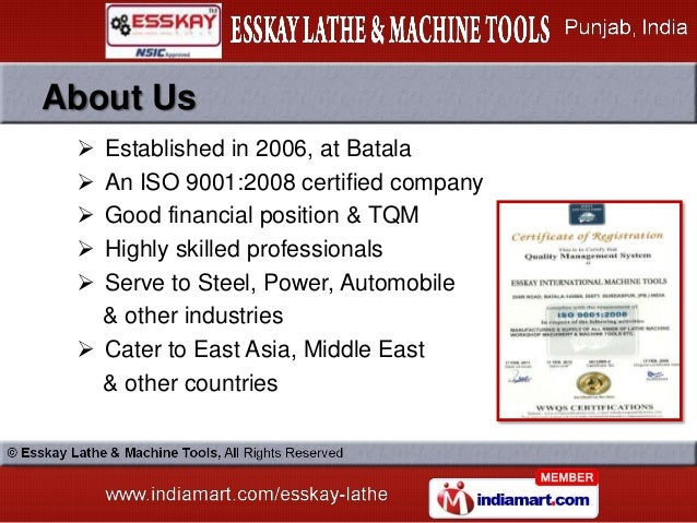 About Us  Established in 2006, at Batala  An ISO 9001:2008 certified company  Good financial position & TQM  Highly sk...