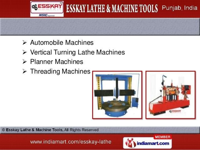    Automobile Machines   Vertical Turning Lathe Machines   Planner Machines   Threading Machines