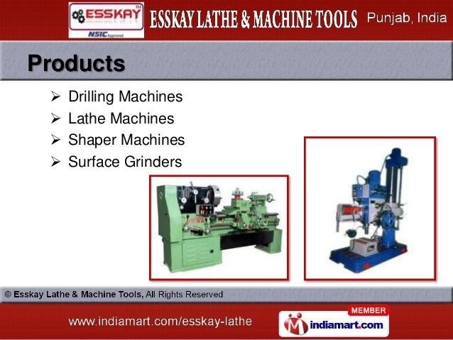 Products    Drilling Machines    Lathe Machines    Shaper Machines    Surface Grinders