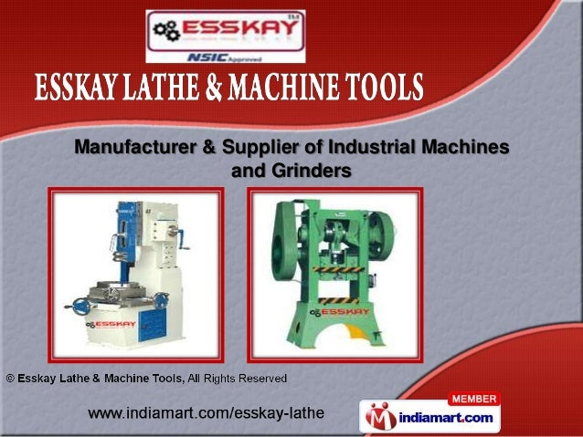 Manufacturer & Supplier of Industrial Machines                and Grinders