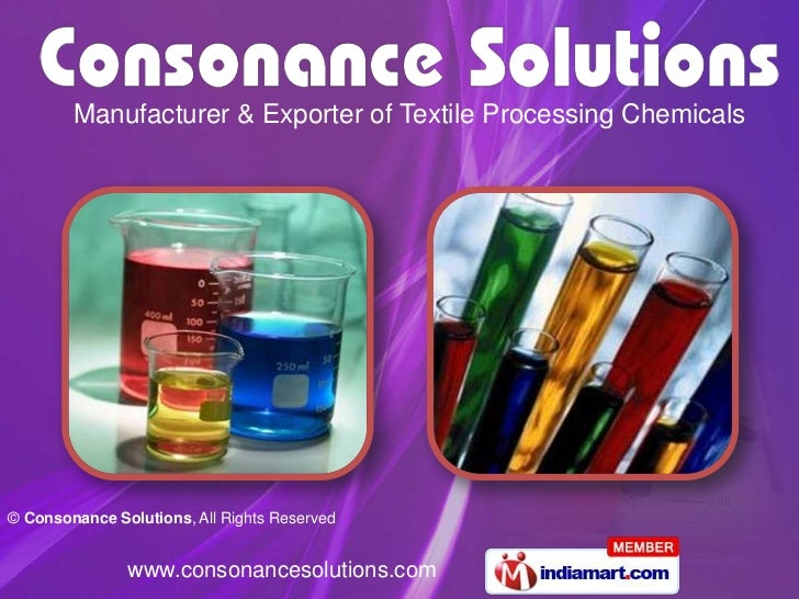Manufacturer & Exporter of Textile Processing Chemicals© Consonance Solutions, All Rights Reserved               www.conso...