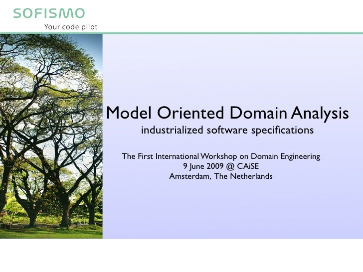 Model Oriented Domain Analysis       industrialized software specifications   The First International Workshop on Domain En...