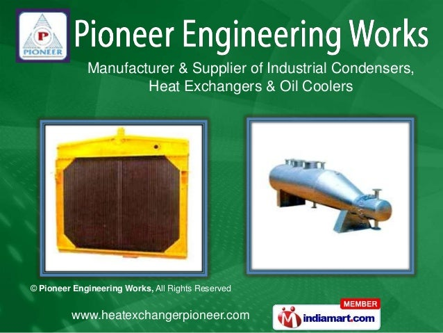 Manufacturer & Supplier of Industrial Condensers,                     Heat Exchangers & Oil Coolers© Pioneer Engineering W...