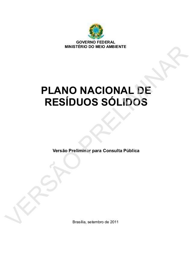 GOVERNO FEDERAL MINISTÉRIO DO MEIO AMBIENTE PLANO NACIONAL DE RESÍDUOS SÓLIDOS Versão Preliminar para Consulta Pública Bra...
