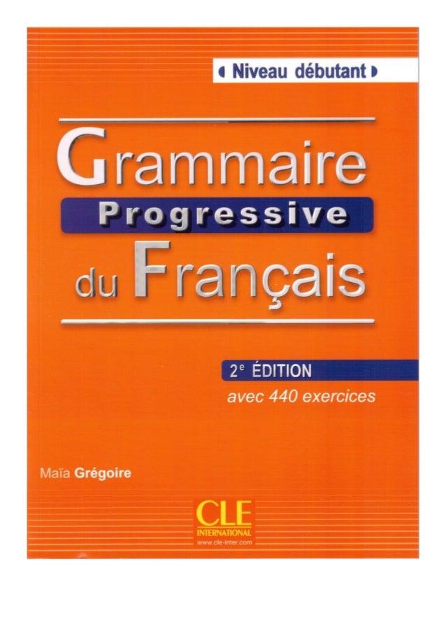 254277920 Grammaire Progressive Du Francais Niveau Debutant