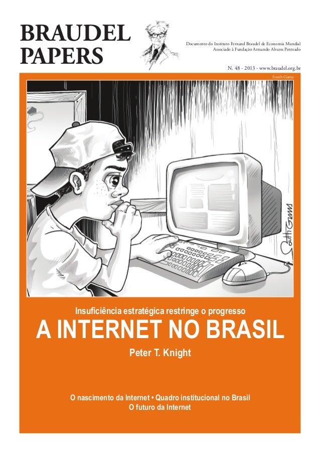 BRAUDEL PAPERS Documento do Instituto Fernand Braudel de Economia Mundial Associado à Fundação Armando Alvares Penteado N....