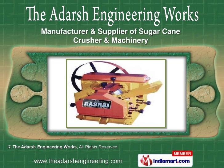 Manufacturer & Supplier of Sugar Cane        Crusher & Machinery